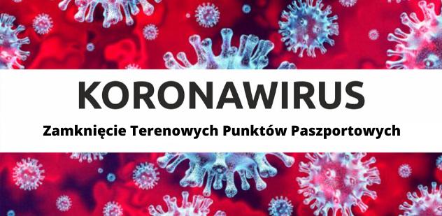 Koronawirus: Zamknięcie Terenowych Punktów Paszportowych