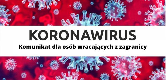 Koronawirus - komunikat dla osób wracajacych z zagranicy