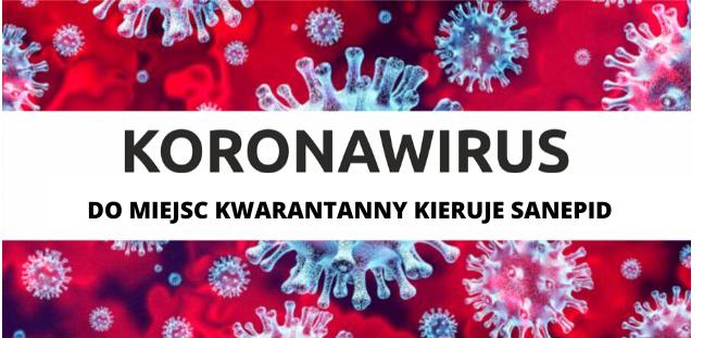 koronawirus:: Do miejsc kwarantanny kieruje Sanepid, informacja