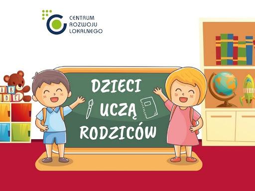 """Projekt """" Dzieci uczą rodziców - Centrum Rozwoju Lokalngo - informacja"""