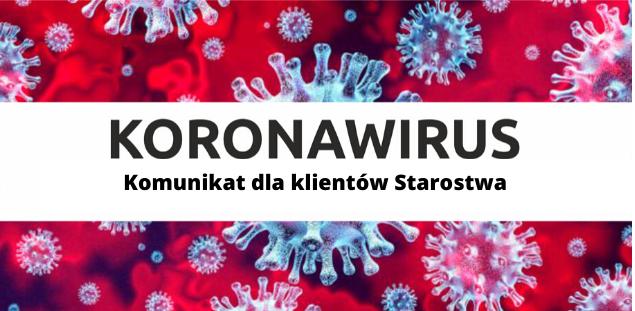 Koronawirus -Komunikat dla klientów Starostwa