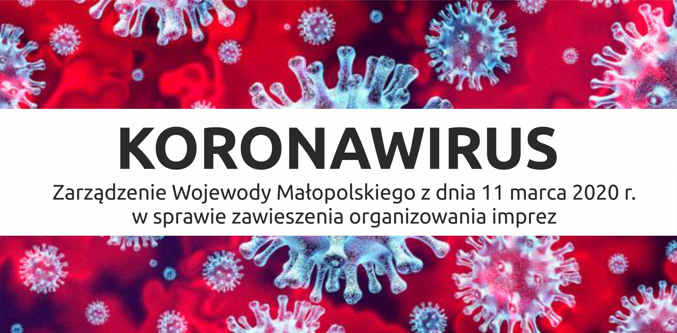 Zarządzenie Wojewody Małopolskiego z dnia 11 marca 2020 r. w sprawie zawieszenia organizowania imprez.