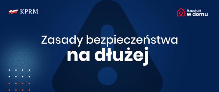 Zasady Bezpieczeństwa na dłuzej- plakat informacyjny KPRM #zostańwdomu