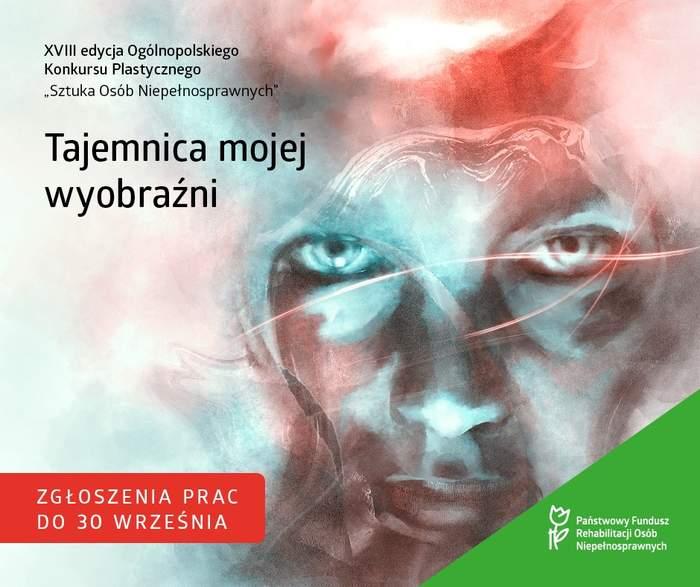 """Konkurs PFRON pn. """"Tajemnica mojej wyobraźni"""", zgłoszenia - plakat informacyjny 2"""
