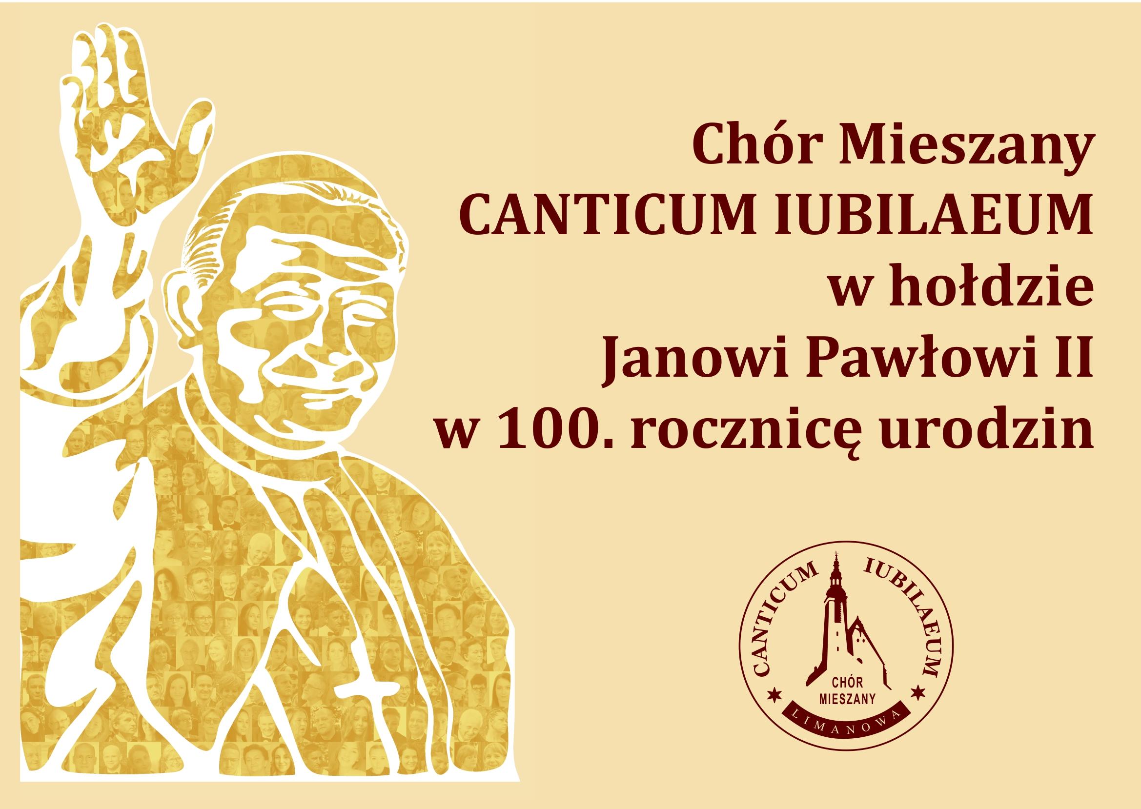 Chór mieszany Canticum Iubilaeum w hołdzie Janowi Pawłowi II w 100. rocznice urodzin- plakat