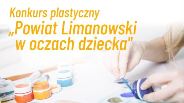 """Konkurs plastyczny """"Powiat Limanowski w oczach dziecka""""- plakat informacyjny"""