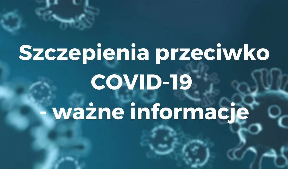 """Przeźroczyste bakterie w zbliżeniu mikroskopijnym na niebieskim tle z białym napisem przez środek """"Szczepenia przeciwko COVID-19 - ważne informacje"""""""