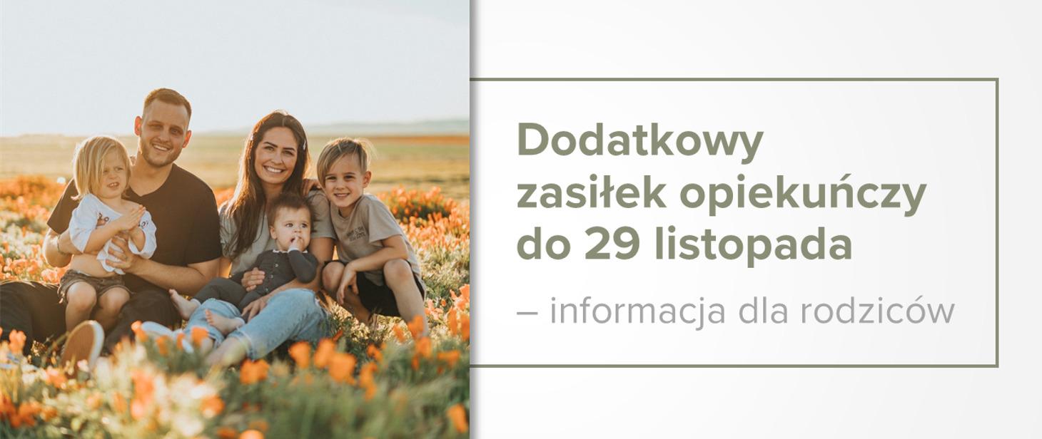 Zdjęcie rodziny na tle pola kwiatów. Z napisem - dodatkowy zasiłek opiekuńczy do 29 listopada - informacja dla rodziców.