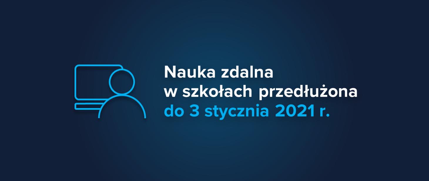 plakat - nauka zdalna w szkołach przedłużona do 3 stycznia 2021