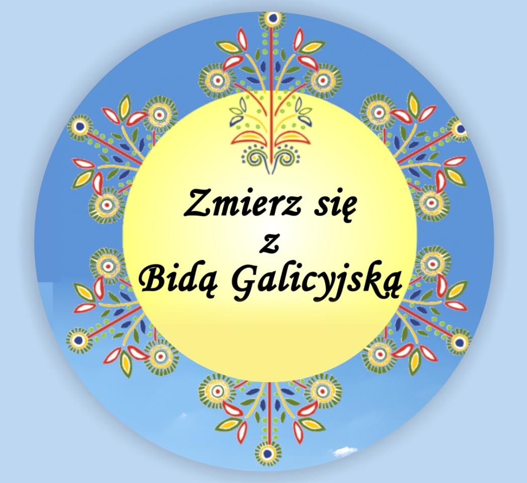 Obrazek z napisem zmierz się z bidą galicyjską