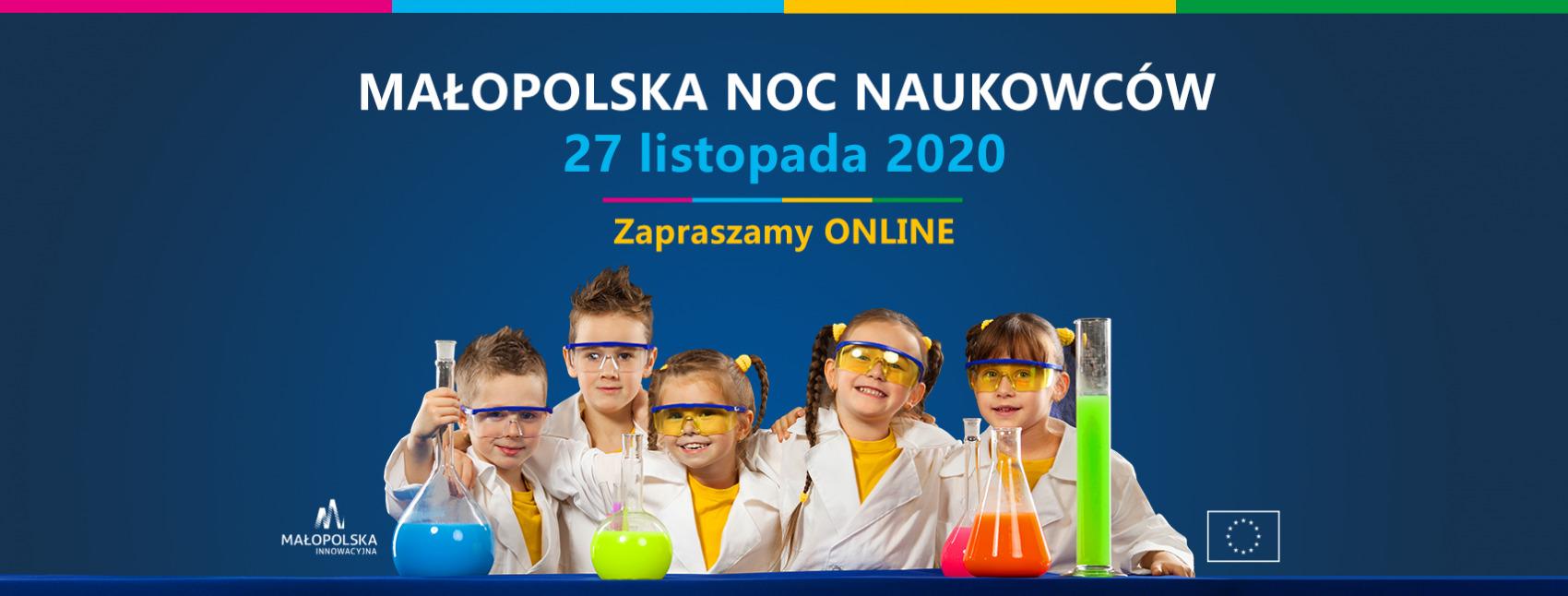 plakat - małopolska noc naukowców. 27 listopada 2020 - zapraszamy online. Dzieci z probówkami chemicznymi przebrae za naukowców.