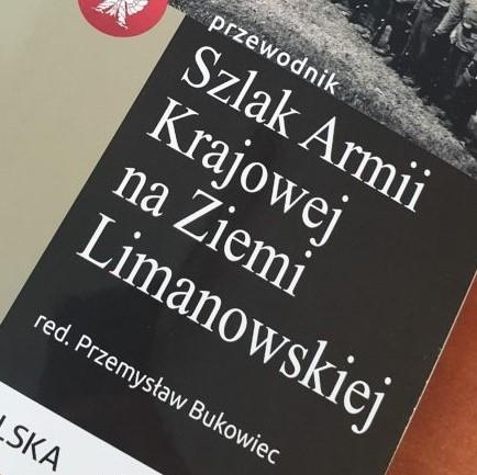 przewodnik Szlak Armii Krajowej na Ziemi Limanowskiej