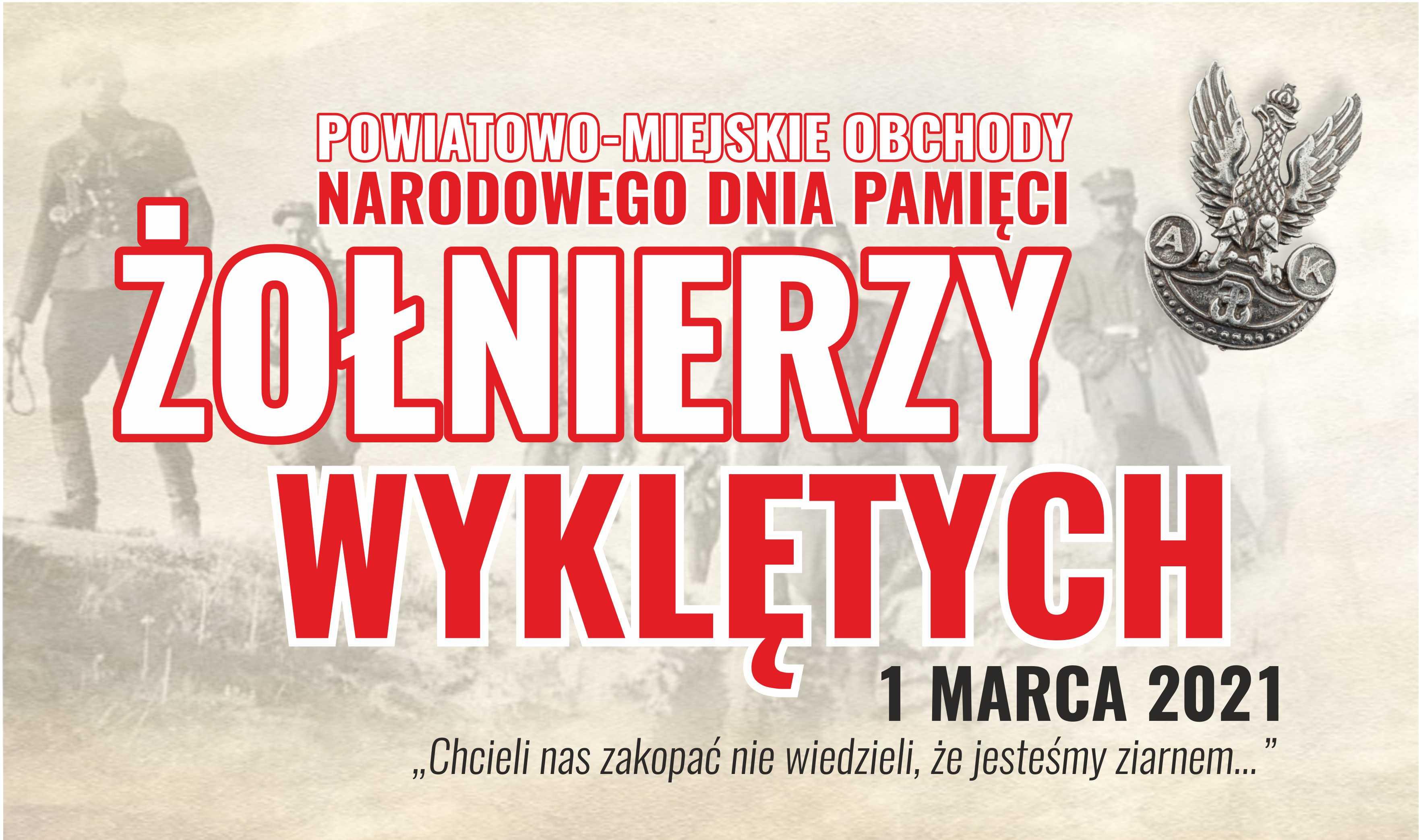 Napis Powiatowo-miejskie obchody dnia Pamięci Żołnierzy Wyklętych. W tle żołnierze.