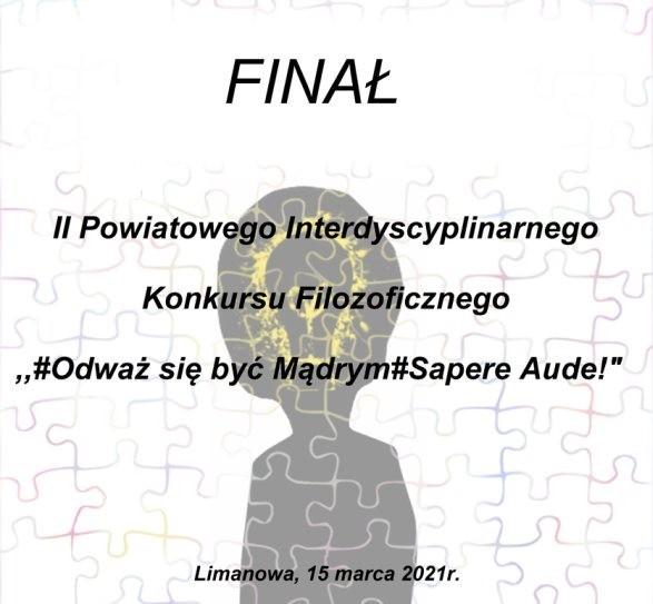 """Plakat - finał II powiatowego interdyscypilnarnego kkursu filiozoficznego """"Odważ się być mądrym - sapere aude"""". Postać (cień) na tle puzzli"""