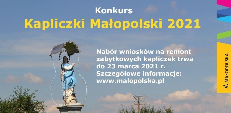 Konkurs Kapliczki Małopolski 2021 - nabór wniosków na remont zabbytkowych kapliczk trwa do 23 marca 2021 roku. Szczegoły na www.malopolska.pl