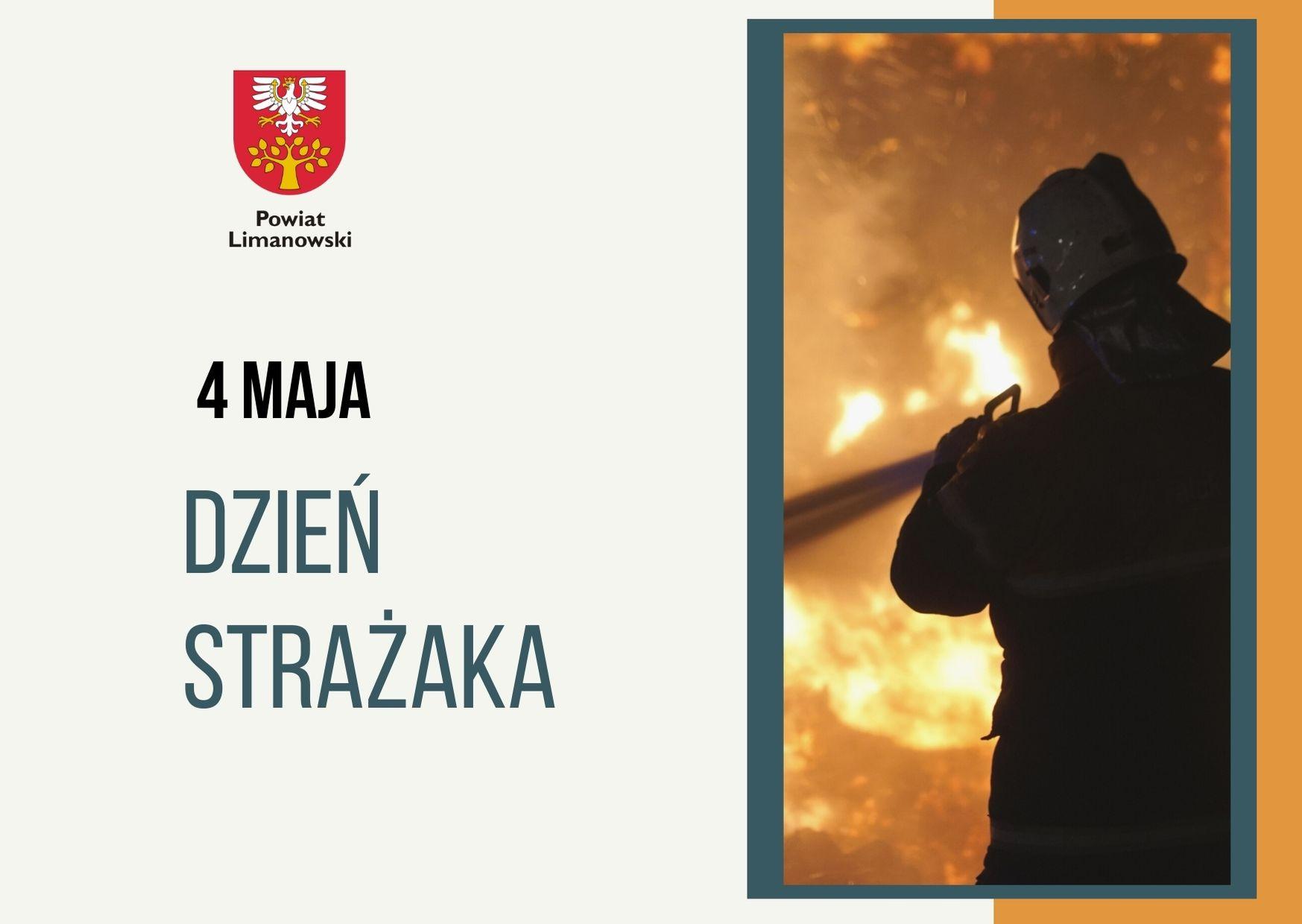 Plakat. Napis 4 maja DZIEŃ STRAŻAKA. Zdjęcie gaszącego pożara druha.