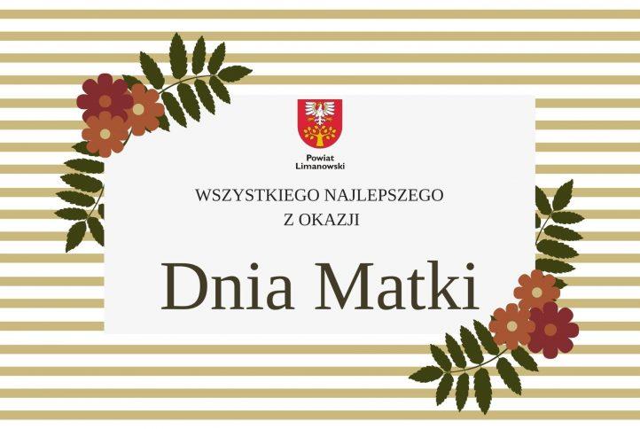 Plakat z napisem : wszystkiego najlepszego z okazji dnia matki. U góry herb powiatu limanowskiego.